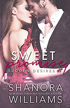 Sudden Desires: Sweet Promise #1 (Sweet Promise Series) by [Williams, Shanora]