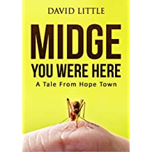 Midge You Were Here: A Tale From Hope Town (English Edition)