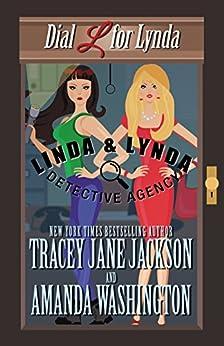 Dial L for Lynda (Linda & Lynda Detective Agency Book 1) by [Jackson, Tracey Jane, Washington, Amanda]