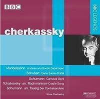 メンデルスゾーン:ロンド・カプリチオーソ/シューベルト:ピアノ・ソナタ第20番/シューマン:謝肉祭(チェルカスキー)(1970)