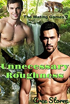 Unnecessary Roughness (The Mating Games Book 2) by [Storm, Cree]