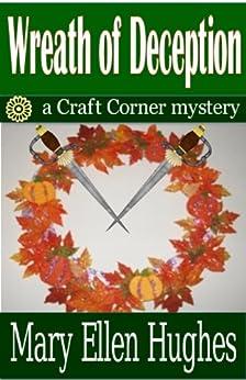 WREATH OF DECEPTION (Craft Corner Mysteries Book 1) by [Hughes, Mary Ellen]