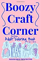 Boozy Craft Corner Coloring Book: Adult Coloring Book For Women Who Love Beer (BCC Coloring Book)