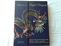 Make Your Own Paper Dragons: Capture the Perfect Dragon with Sketch Paper, Watercolors, Origami Paper, Two Books on the History, Mythology, and Art of Dragons