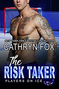 The Risk Taker (Players on Ice Book 5) by [Fox, Cathryn ]