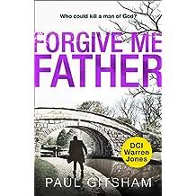 Forgive Me Father (DCI Warren Jones)