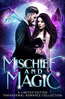 Mischief and Magic: A Limited Edition Paranormal Romance Collection by [Adkins, Heather Marie, Fall, Carly, Colon, J.N., Barr, Tricia, Abshire, Mary, Sams, Candace, Canavan, April, Hagen, Casey, Mason, Erica Gerald, Booth, Jesse]