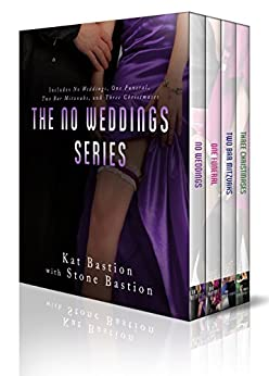 No Weddings Limited Edition Box Set: Books 1-4 (No Weddings, One Funeral, Two Bar Mitzvahs, Three Christmases) by [Bastion, Kat, Bastion, Stone]