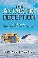 """The Antarctic Deception: A Sequel of """"The Kuiper Belt Deception"""""""