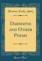 Darmayne and Other Poems (Classic Reprint)
