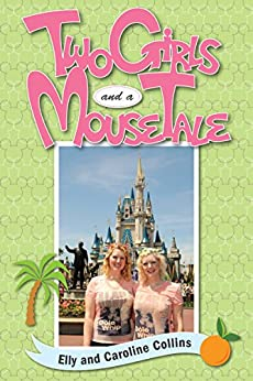 Two Girls and a Mouse Tale by [Collins, Elly, Collins, Caroline]
