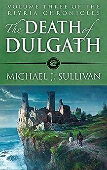 The Death of Dulgath (The Riyria Chronicles Book 3) by [Sullivan, Michael J.]