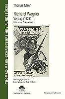 Richard Wagner. Vortrag (1933): Edition und Dokumentation
