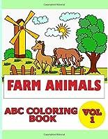 Farm Animals ABC Coloring Book Vol 1: Fantastic Farm Animals Coloring Book for Boys, Girls, Toddlers, Preschoolers, Kids 3-8, 6-8 ( Farm Animals ABC Coloring Book)