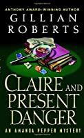 Claire and Present Danger (An Amanda Pepper Mystery)