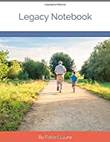 Legacy Notebook: Passing On Wisdom Instead Of Just Wealth