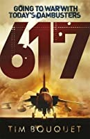 617: Going to War with Today's Dambusters