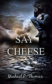 Say Cheese by [Thomas, Michael P.]