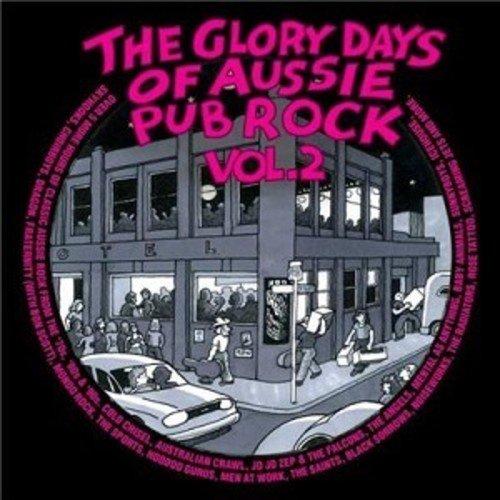 The Glory Days Of Aussie Pub Rock Volume 2