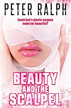 Beauty and the Scalpel: Medical Romance Suspense novel by [Ralph, Peter]