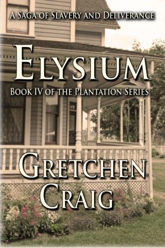 Download Elysium: Book IV of The Plantation Series 0692535802