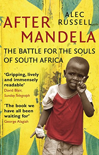 After Mandela: The Battle for the Soul of South Africa