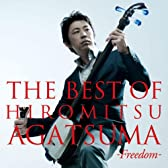 THE BEST OF HIROMITSU AGATSUMA -freedom-