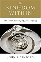 The Kingdom Within: The Inner Meaning of Jesus' Sayings【洋書】 [並行輸入品]