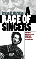 A Race of Singers: Whitman's Working-Class Hero from Guthrie to Springsteen (Cultural Studies of the United States) by Bryan K. Garman(2000-09-11)