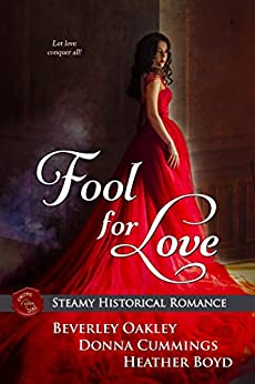 Fool for Love by [Oakley, Beverley, Cummings, Donna, Boyd, Heather]