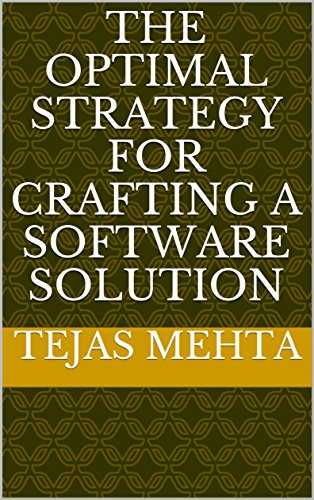 The Optimal Strategy For Crafting A Software Solution (English Edition)