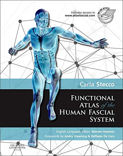 Download Functional Atlas of the Human Fascial System, 1e 070204430X