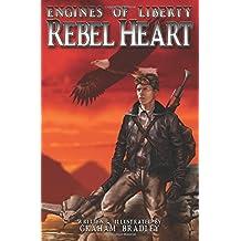 Rebel Heart: (engines of Liberty, #1)