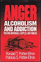 Anger Alcoholism and Addiction: Treating Individuals Couples and Families [並行輸入品]