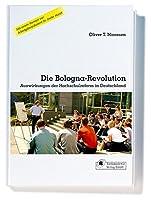 Die Bologna-Revolution: Auswirkungen der Hochschulreform in Deutschland