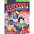 Survive! Inside the Human Body 2: The Circulatory System