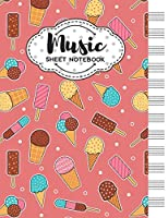 Music Sheet Notebook: Blank Staff Manuscript Paper with Cute Ice Cream Themed Cover Design