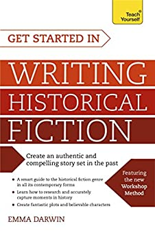 Get Started in Writing Historical Fiction (Teach Yourself) by [Darwin, Emma]