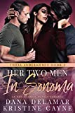 Her Two Men in Sonoma: An MMF Bisexual Menage Romance (Total Indulgence Book 3) (English Edition)