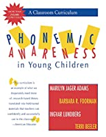 Phonemic Awareness in Young Children: A Classroom Curriculum