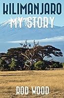 Kilimanjaro My Story