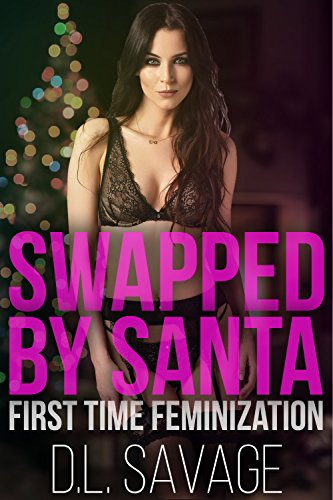 Swapped by Santa: First Time Feminization (English Edition)