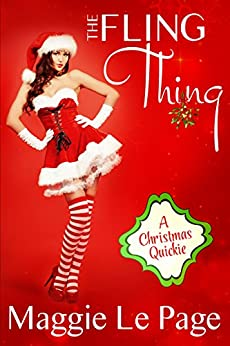 The Fling Thing: A Christmas Quickie by [Le Page, Maggie]