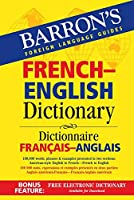 Barron's French - English Dictionary: Rund 100.000 Stichwoerter und Wendungen