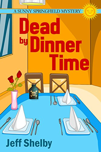 Dead By Dinner Time The Sunny Springfield Mysteries Book 1 Ebook