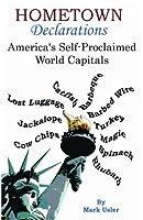 Hometown Declarations: America's Self-Proclaimed World Capitals