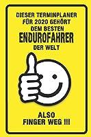 Dieser Terminplaner fuer 2020 gehoert dem besten Endurofahrer der Welt - also Finger Weg !!!: Organizer fuer das Jahr 2020 mit lustigem Spruch | Geschenk fuer Arbeitskollegen Freunde und Familie | Monatsplaner, Wochenplaner von Januar bis Dezember 2020