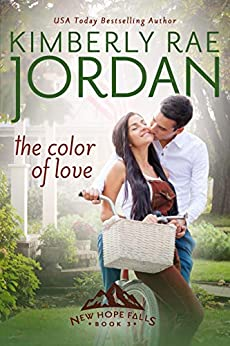 The Color of Love: A Christian Romance (New Hope Falls Book 3) by [Jordan, Kimberly Rae]