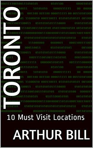 Toronto: 10 Must Visit Locations (English Edition)