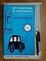 Mr Tompkins in Paperback: Comprising 'Mr Tompkins in Wonderland' and 'Mr Tompkins Explores the Atom'